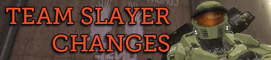 Team-Slayer-Changes